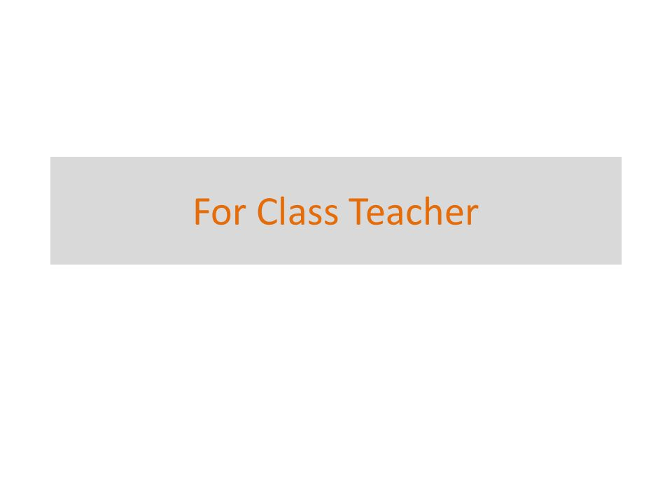 For Class Teacher