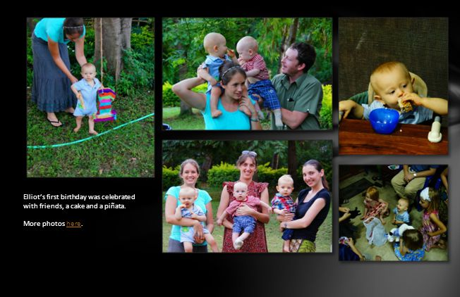 Elliot's first birthday was celebrated with friends, a cake and a piñata. More photos here.here