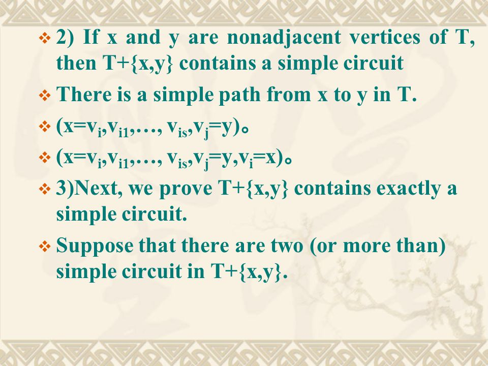  2) If x and y are nonadjacent vertices of T, then T+{x,y} contains a simple circuit  There is a simple path from x to y in T.