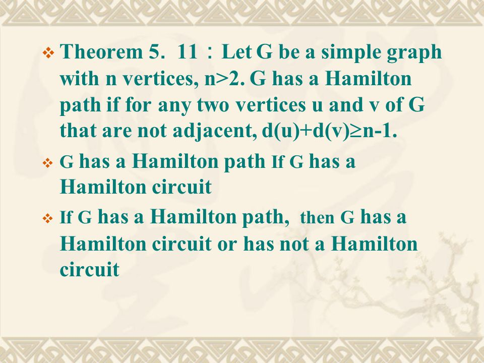  Theorem 5. 11 : Let G be a simple graph with n vertices, n>2.