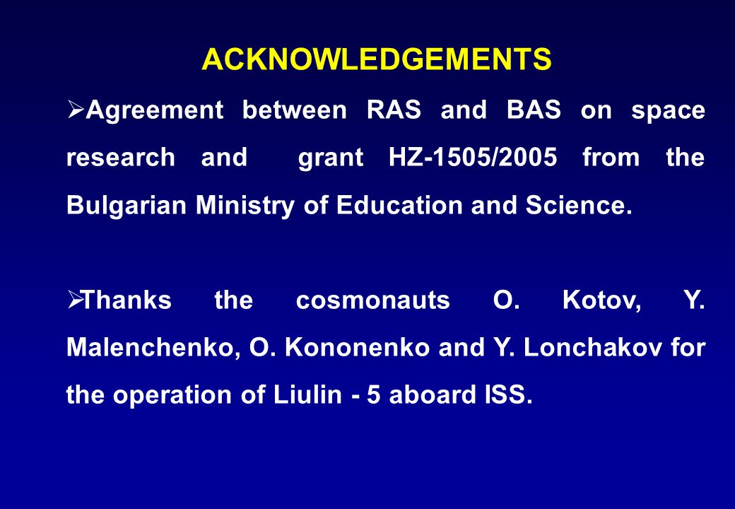 ACKNOWLEDGEMENTS  Agreement between RAS and BAS on space research and grant HZ-1505/2005 from the Bulgarian Ministry of Education and Science.