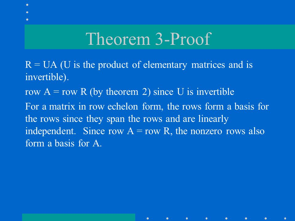 Theorem 3-Proof R = UA (U is the product of elementary matrices and is invertible).