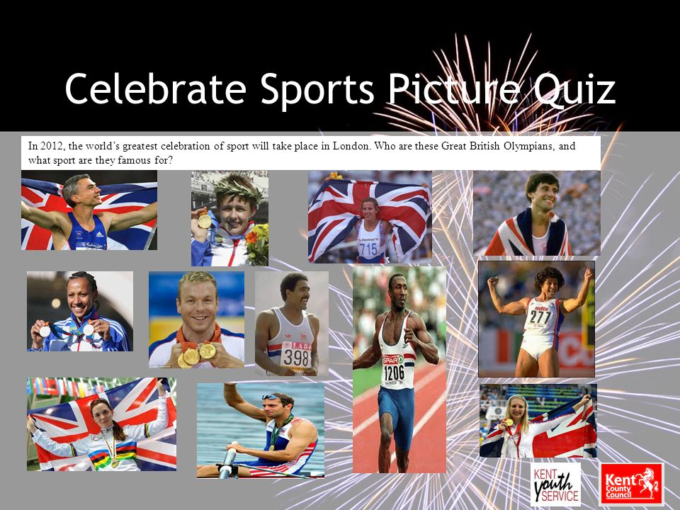 Celebrate Sports Picture Quiz In 2012, the world's greatest celebration of sport will take place in London.