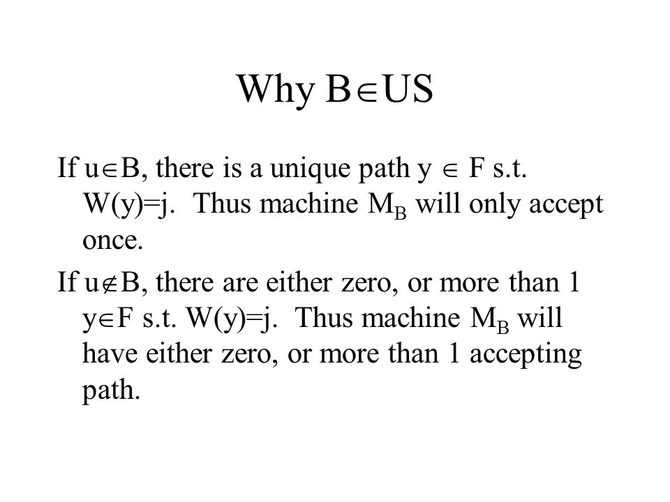 Why B  US If u  B, there is a unique path y  F s.t.