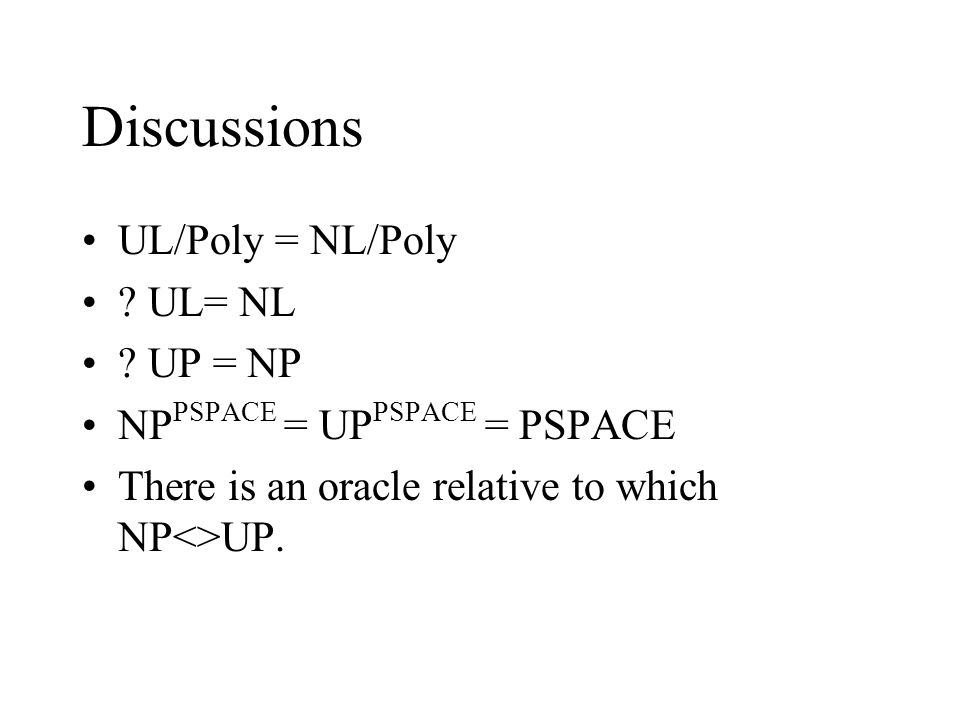 Discussions UL/Poly = NL/Poly . UL= NL .