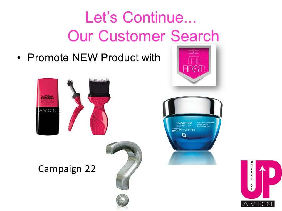 Let's Continue... Our Customer Search Promote NEW Product with Campaign 22