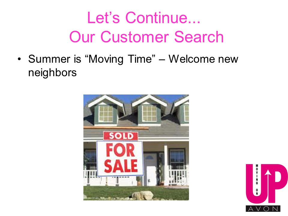 Let's Continue... Our Customer Search Summer is Moving Time – Welcome new neighbors