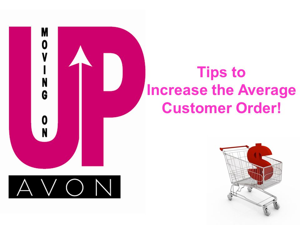 Tips to Increase the Average Customer Order!