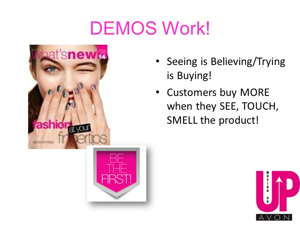 DEMOS Work. Seeing is Believing/Trying is Buying.