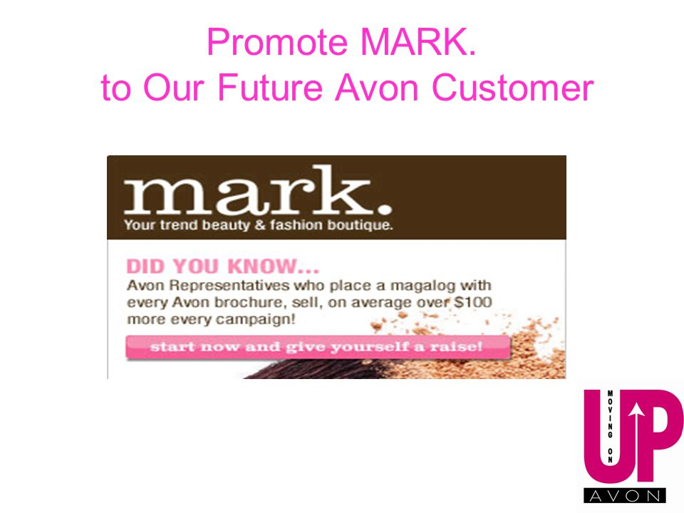 Promote MARK. to Our Future Avon Customer