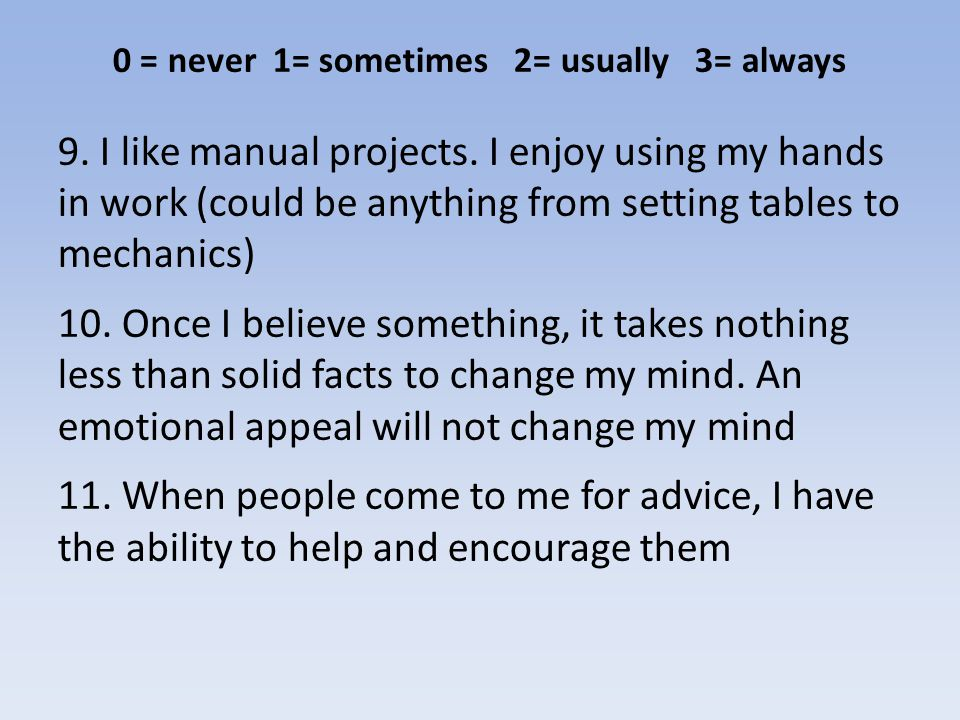 9. I like manual projects.