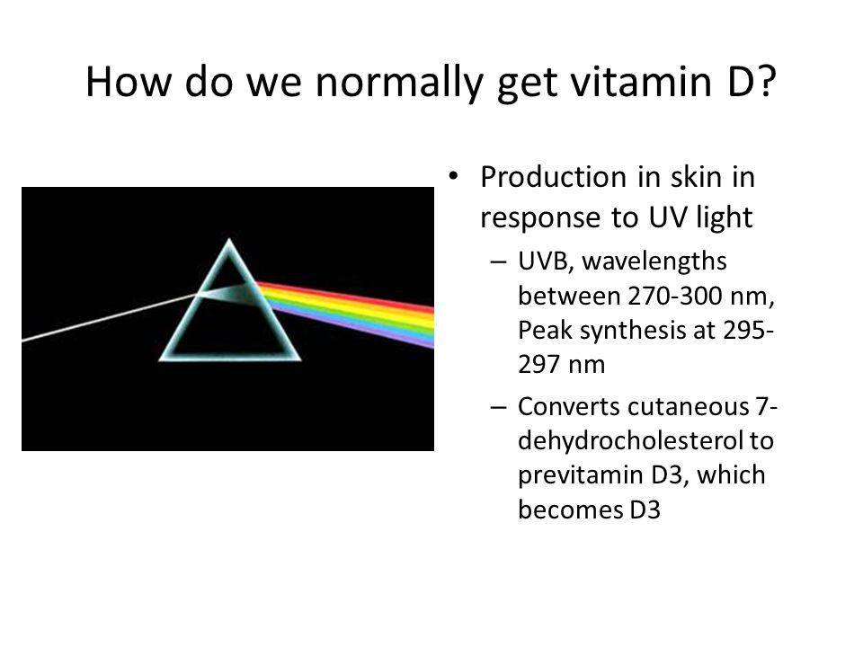 How do we normally get vitamin D.