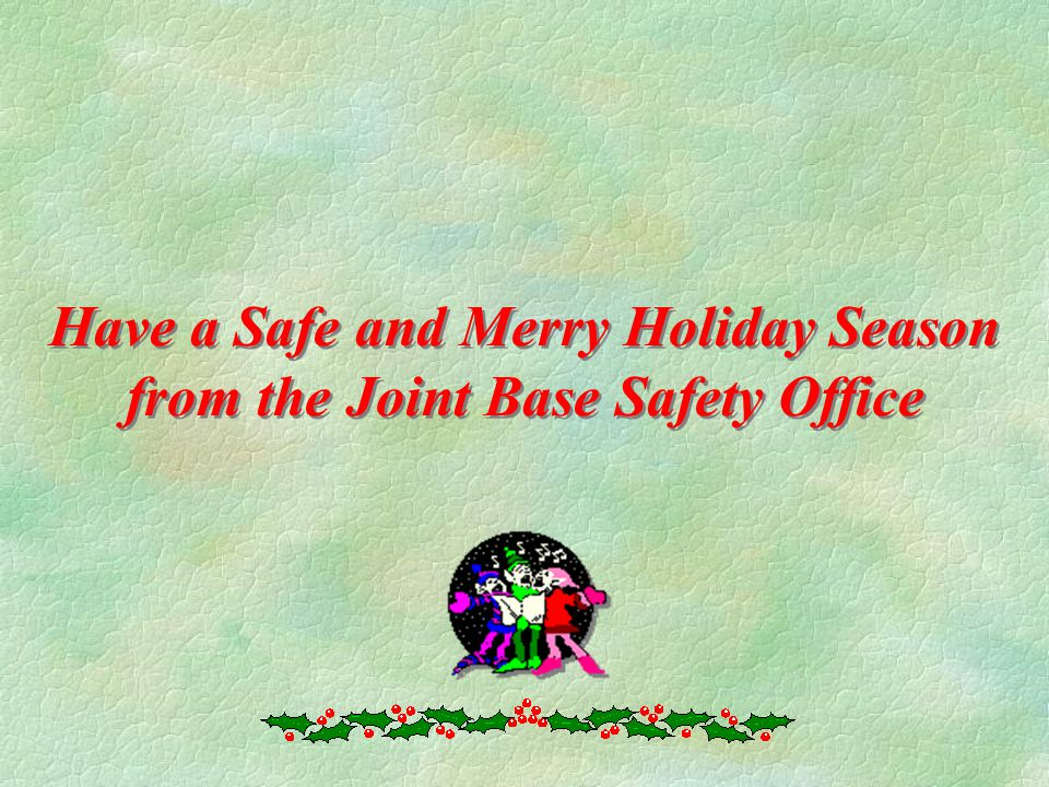Have a Safe and Merry Holiday Season from the Joint Base Safety Office