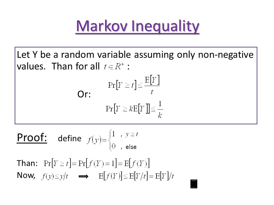 Markov Inequality Let Y be a random variable assuming only non-negative values.