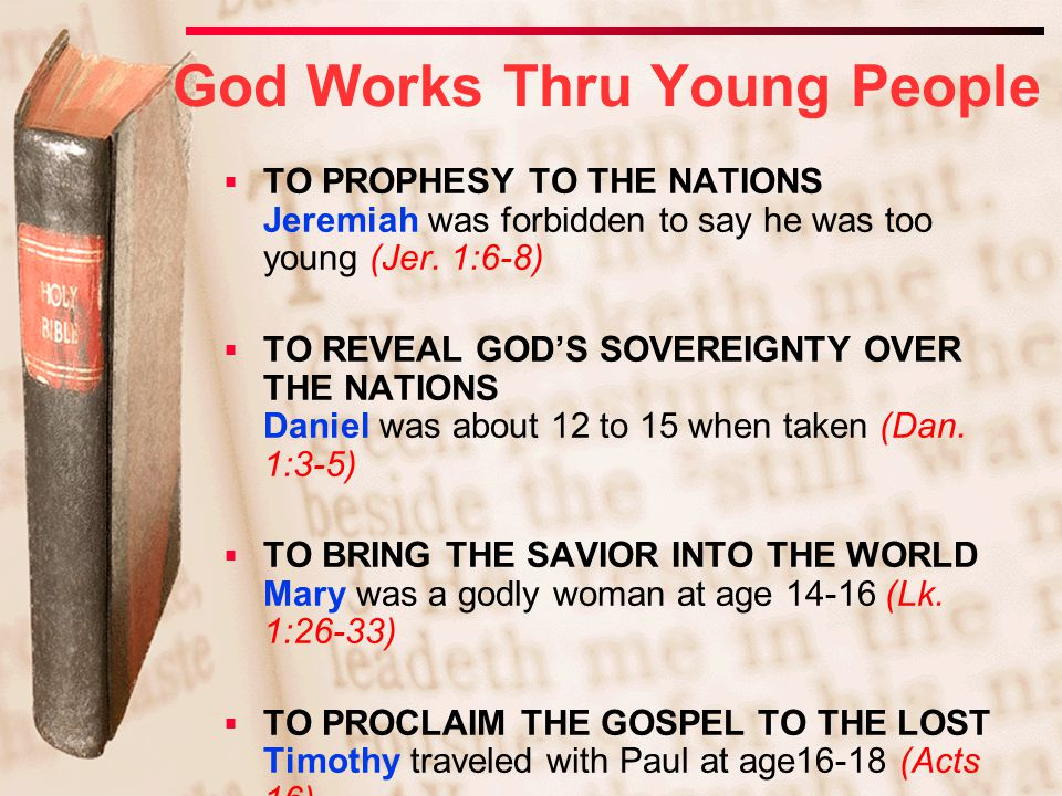  TO PROPHESY TO THE NATIONS Jeremiah was forbidden to say he was too young (Jer.