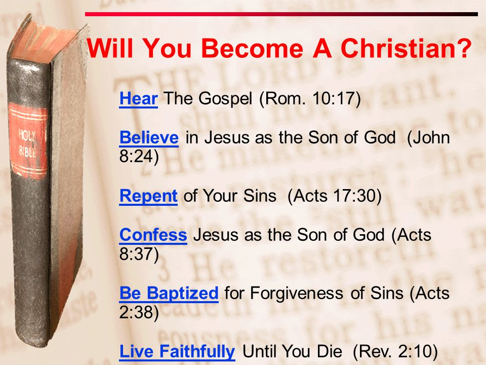 Will You Become A Christian. Hear The Gospel (Rom.