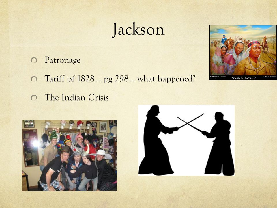 Jackson Patronage Tariff of 1828… pg 298… what happened The Indian Crisis
