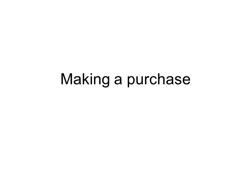 Making a purchase