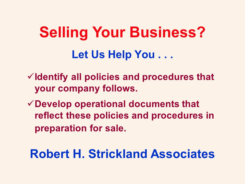 Selling Your Business. Let Us Help You... Robert H.