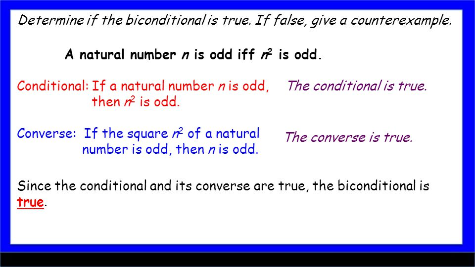 Determine if the biconditional is true. If false, give a counterexample.