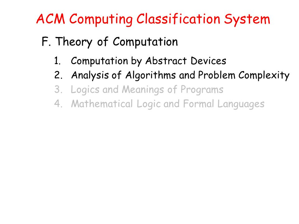 ACM Computing Classification System F.