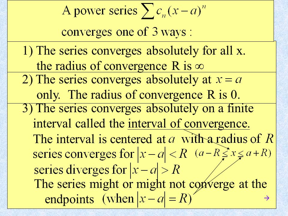 1) The series converges absolutely for all x.