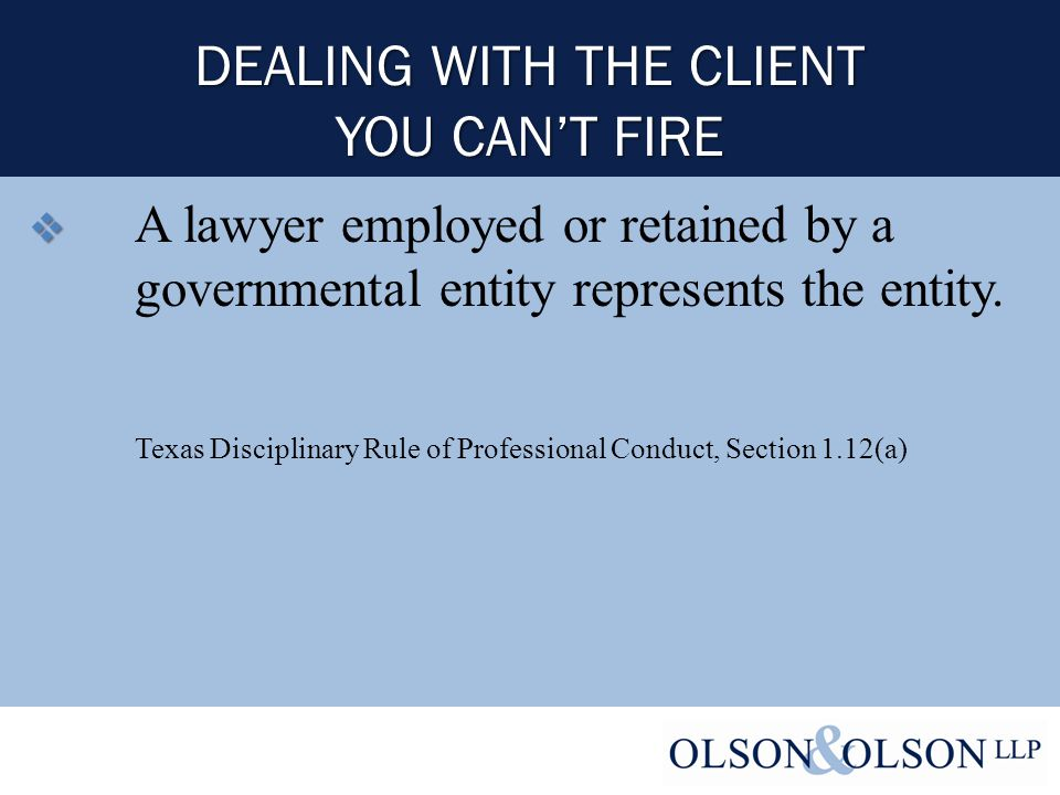   A lawyer employed or retained by a governmental entity represents the entity.