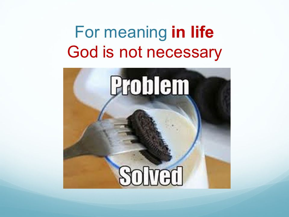 For meaning in life God is not necessary