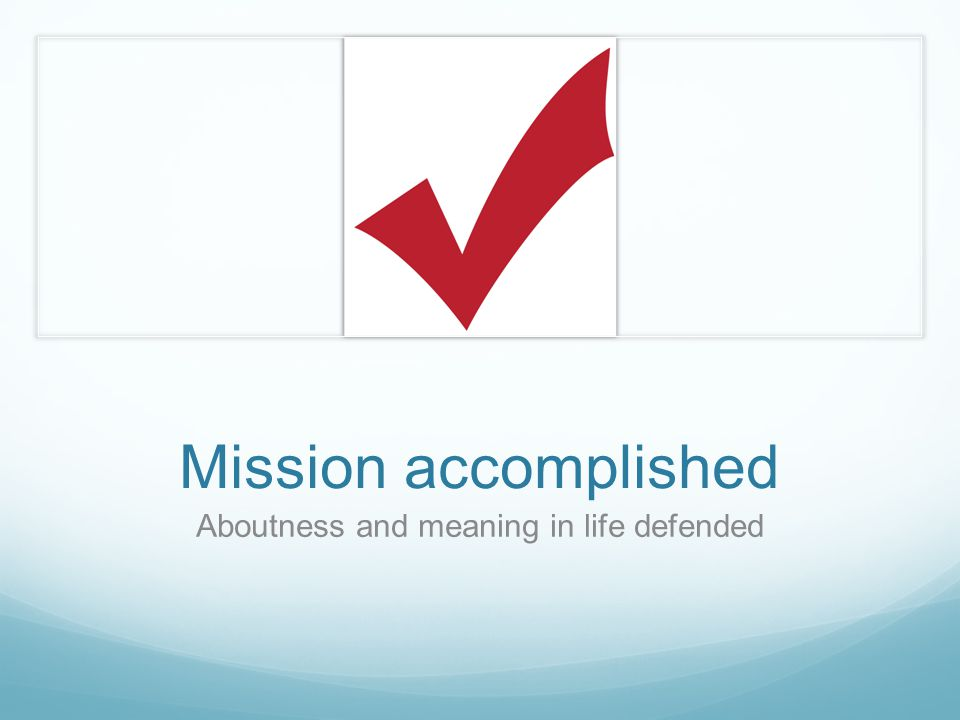 Mission accomplished Aboutness and meaning in life defended