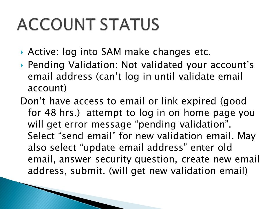  Active: log into SAM make changes etc.