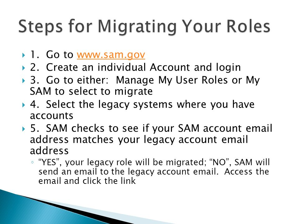  1. Go to www.sam.govwww.sam.gov  2. Create an individual Account and login  3.