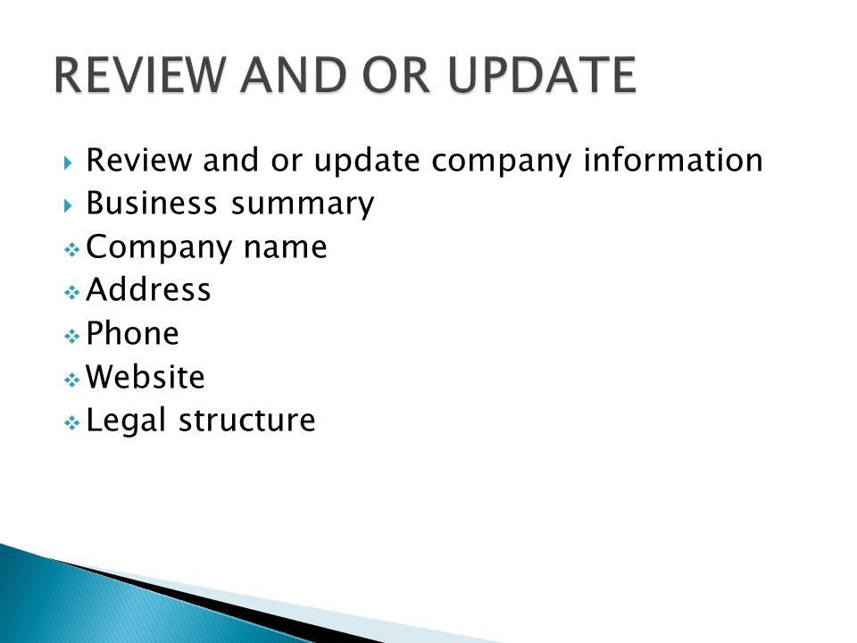  Review and or update company information  Business summary  Company name  Address  Phone  Website  Legal structure