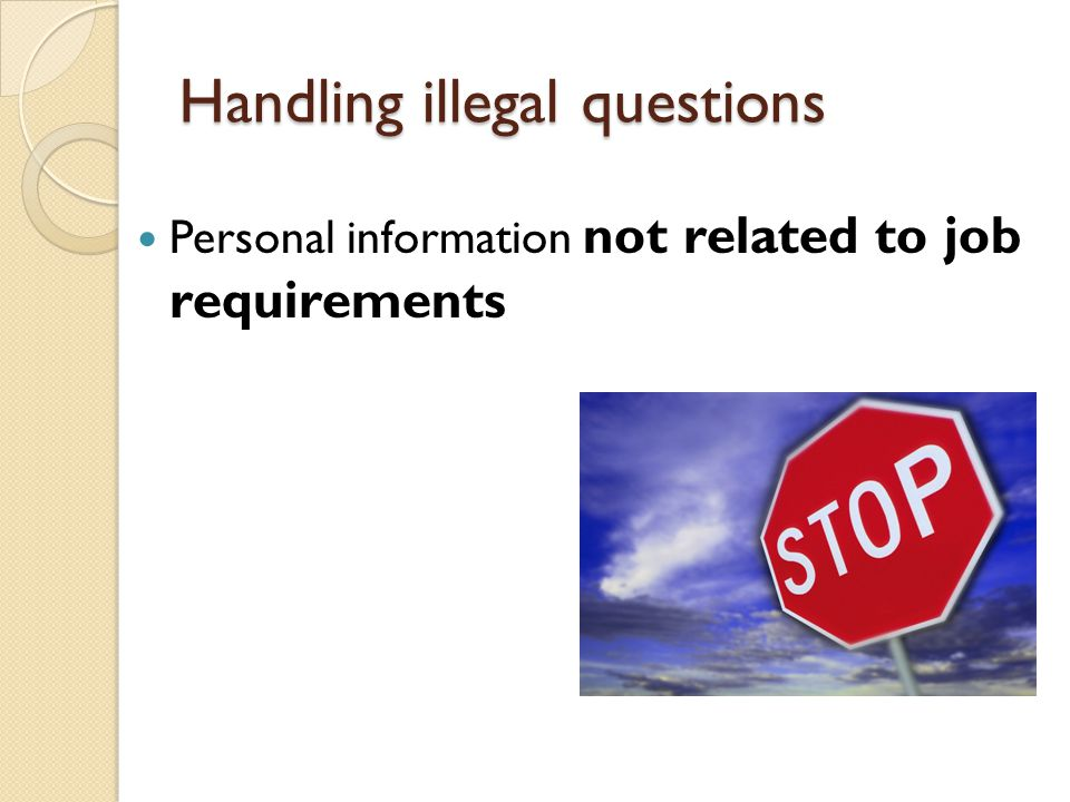 Handling illegal questions Personal information not related to job requirements
