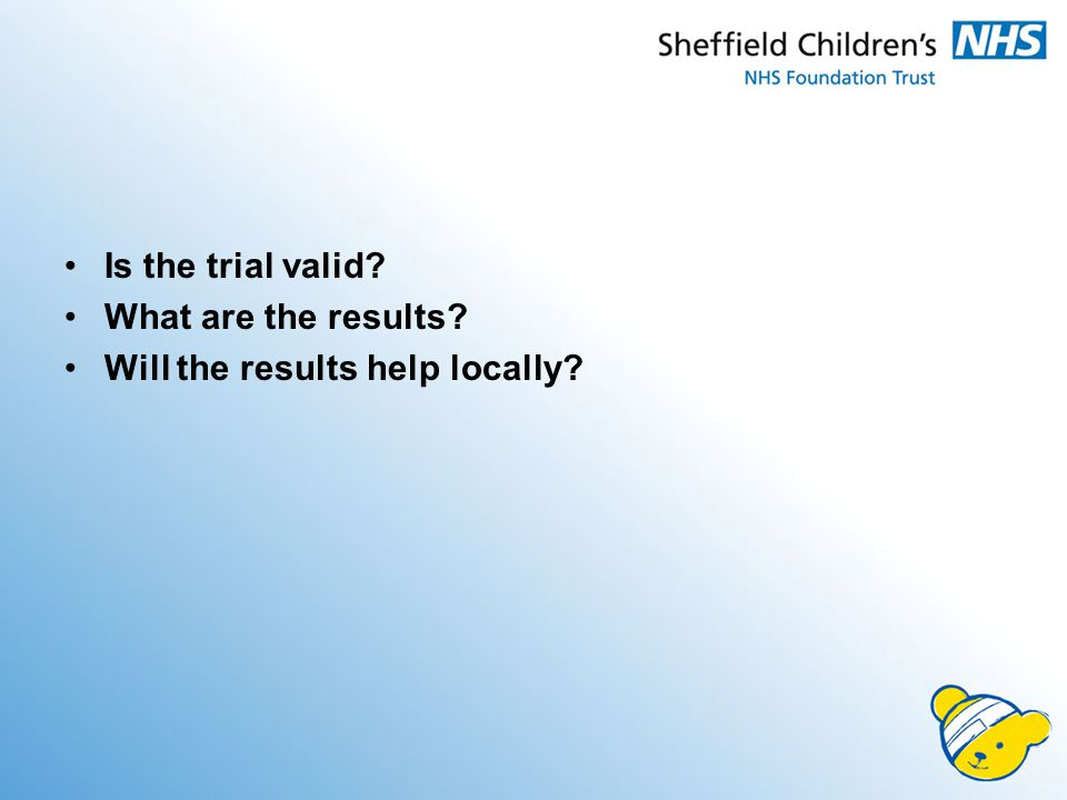 Is the trial valid What are the results Will the results help locally