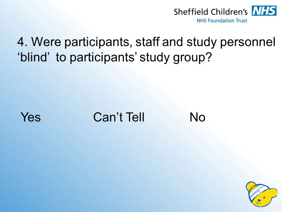 4. Were participants, staff and study personnel 'blind' to participants' study group.