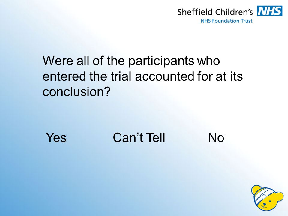 Were all of the participants who entered the trial accounted for at its conclusion.