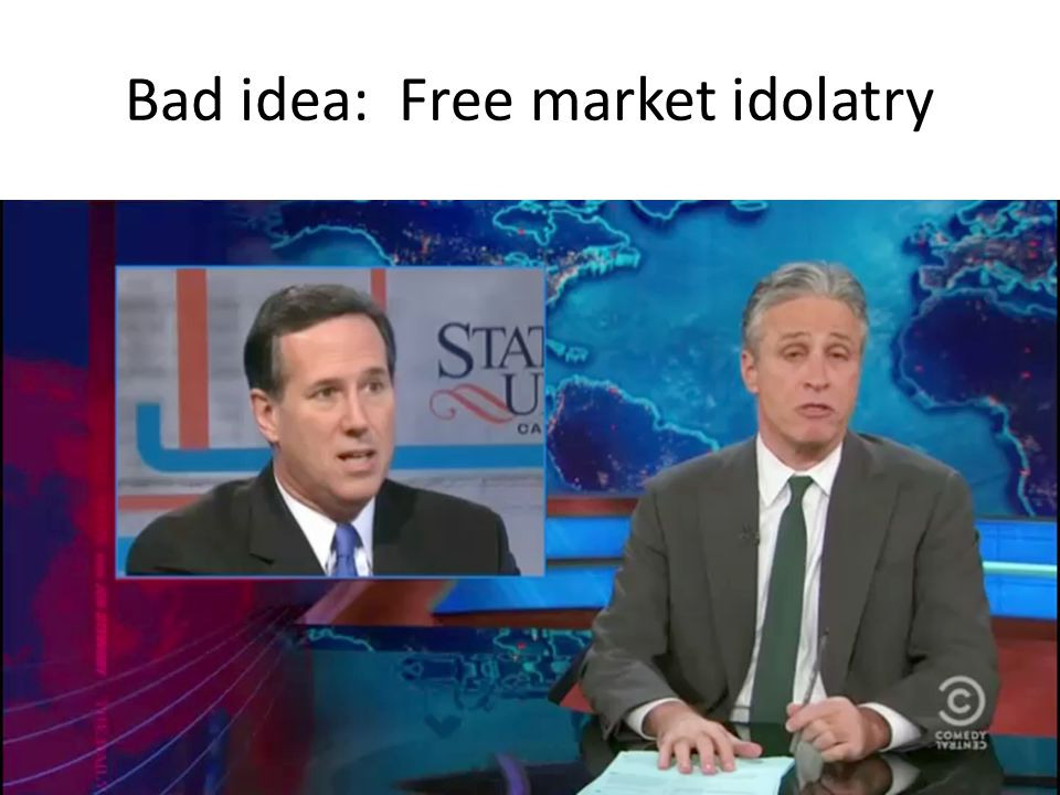 Bad idea: Free market idolatry