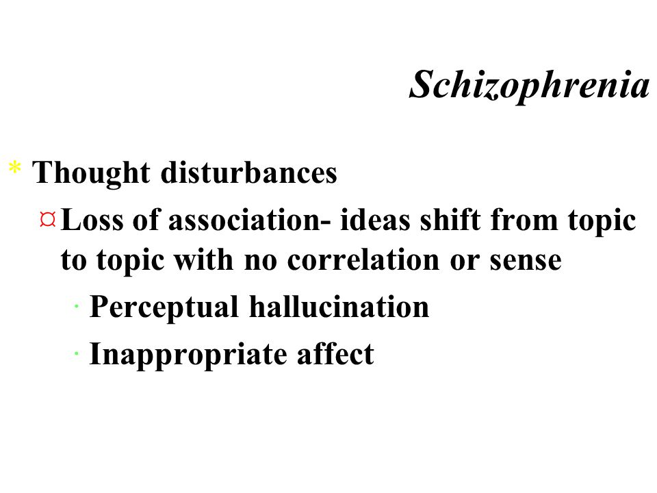 Schizophrenia *Thought disturbances ¤Thought broadcasting ¤Thought insertions ¤Thought withdrawal