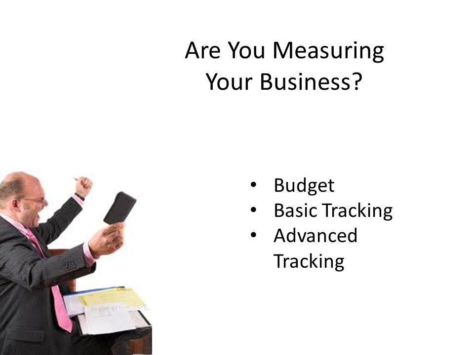 Are You Measuring Your Business Budget Basic Tracking Advanced Tracking