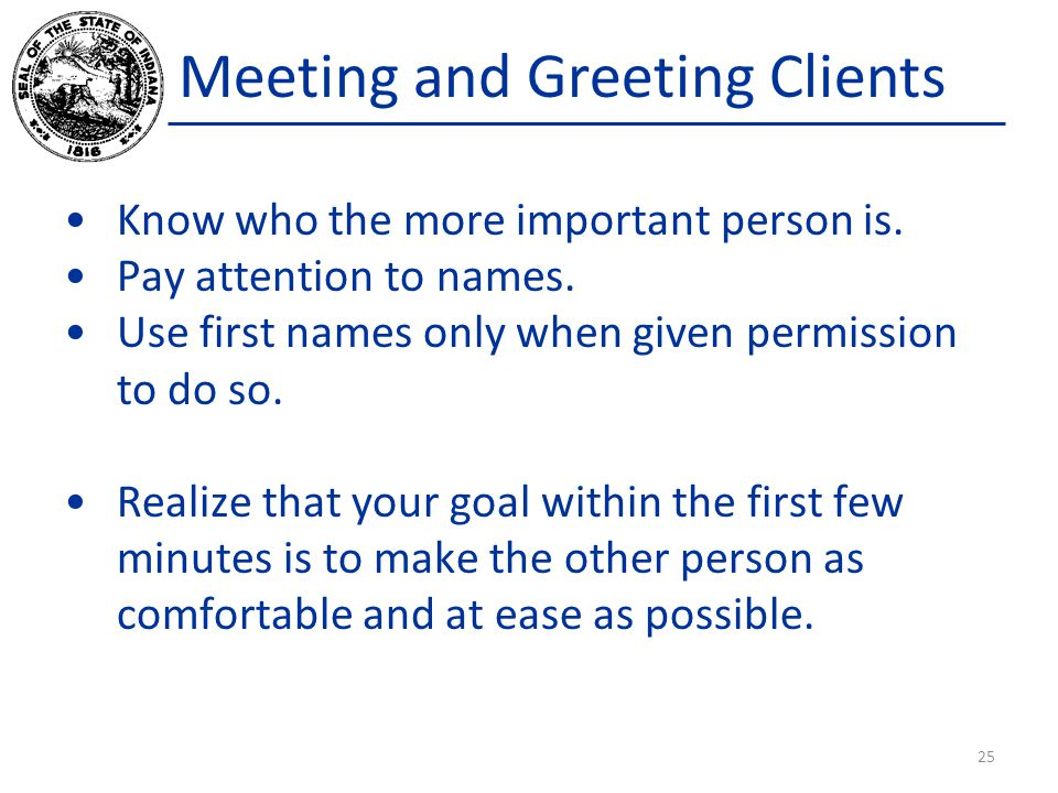 Meeting and Greeting Clients Know who the more important person is.