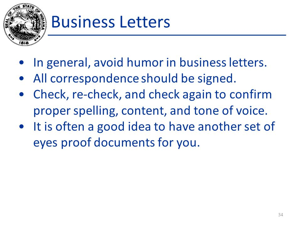 Business Letters In general, avoid humor in business letters.