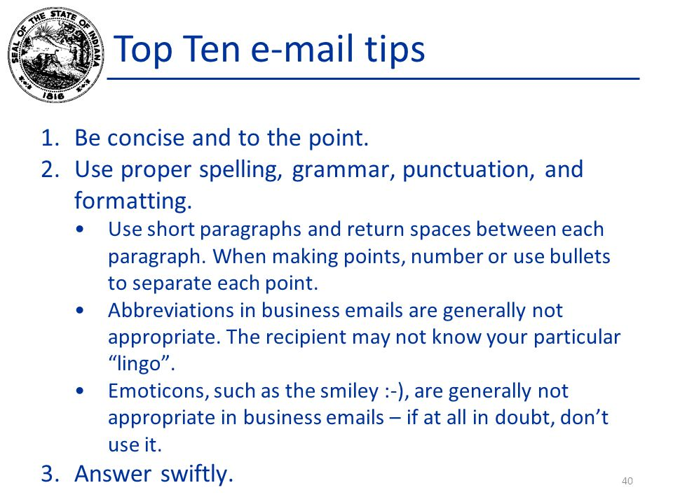 Top Ten e-mail tips 1.Be concise and to the point.