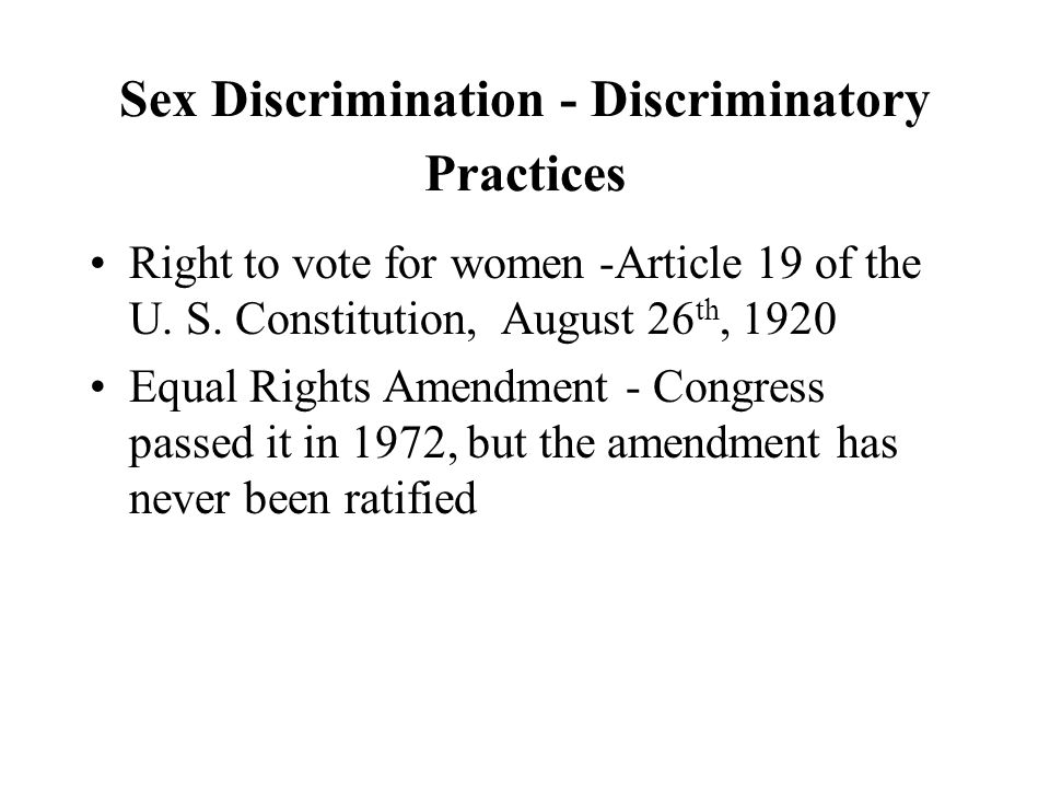 Sex Discrimination - Discriminatory Practices Right to vote for women -Article 19 of the U.