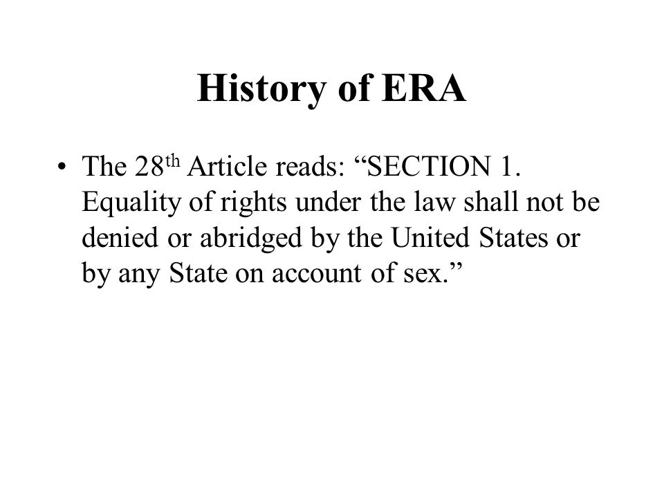 History of ERA The 28 th Article reads: SECTION 1.
