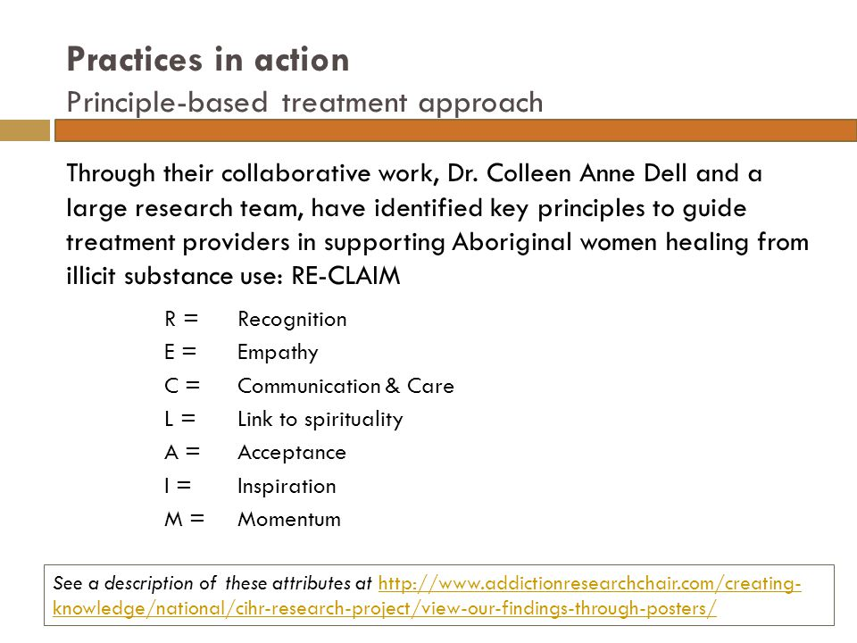 Practices in action Principle-based treatment approach Through their collaborative work, Dr.
