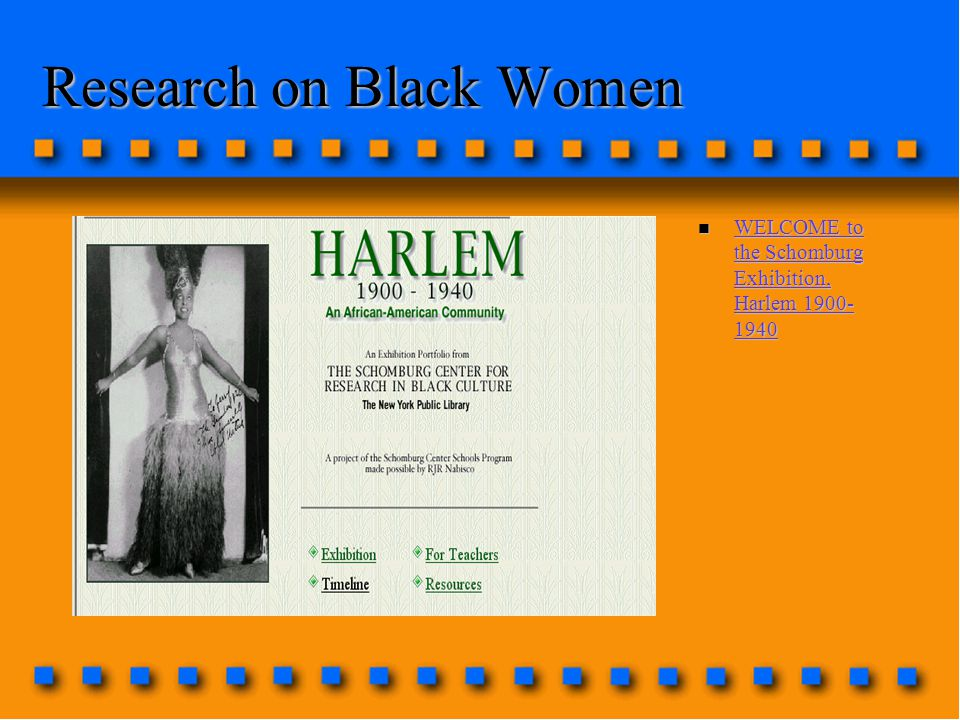 Research on Black Women n WELCOME to the Schomburg Exhibition, Harlem 1900- 1940 WELCOME to the Schomburg Exhibition, Harlem 1900- 1940 WELCOME to the Schomburg Exhibition, Harlem 1900- 1940