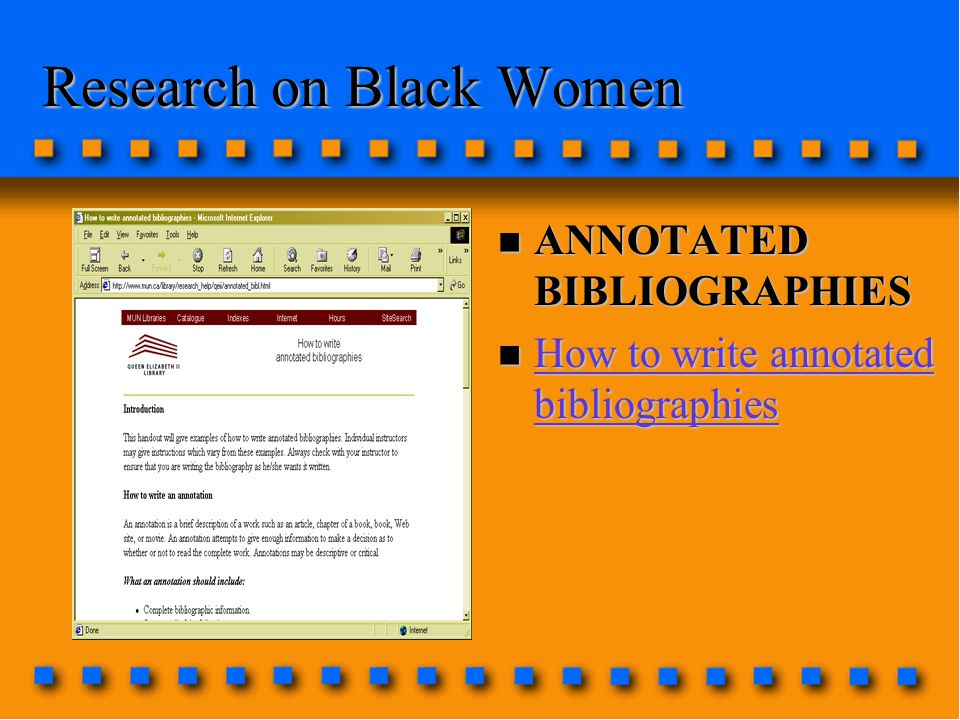 n ANNOTATED BIBLIOGRAPHIES n How to write annotated bibliographies How to write annotated bibliographies How to write annotated bibliographies Research on Black Women