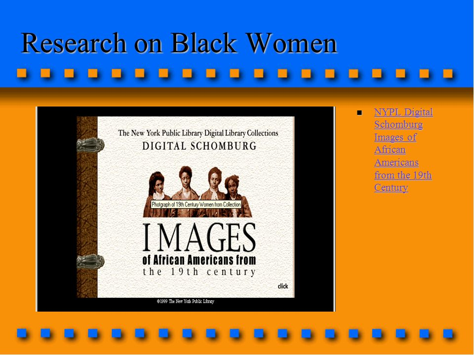 Research on Black Women n NYPL Digital Schomburg Images of African Americans from the 19th Century NYPL Digital Schomburg Images of African Americans from the 19th Century NYPL Digital Schomburg Images of African Americans from the 19th Century