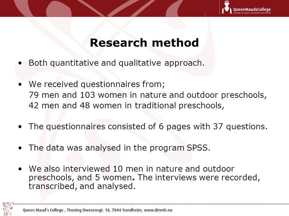 Research method Both quantitative and qualitative approach.