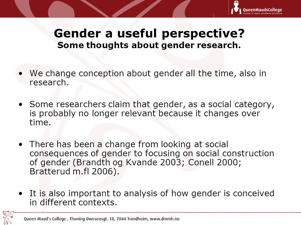 Gender a useful perspective. Some thoughts about gender research.